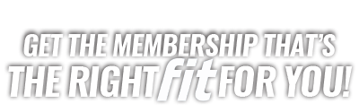 Get the membership thats the right fit for you